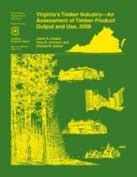 Virginia's Timber Industry - An Assessment of Timber Product Output and Use, 2009