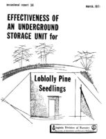 No. 036 Effectiveness of an Underground Storage Unit for Loblolly Pine Seedlings; by T. A. Dierauf and R. L. Marler