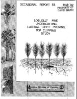No. 058 A Study of Undercutting, Lateral Root Pruning, Top Clipping in Loblolly Pine Nursery Beds; by T. A. Dierauf and H. L. Olinger