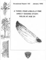No. 103 A Three-Year Loblolly Pine Direct Seeding Study: Yields at Age 24; by T. A. Dierauf